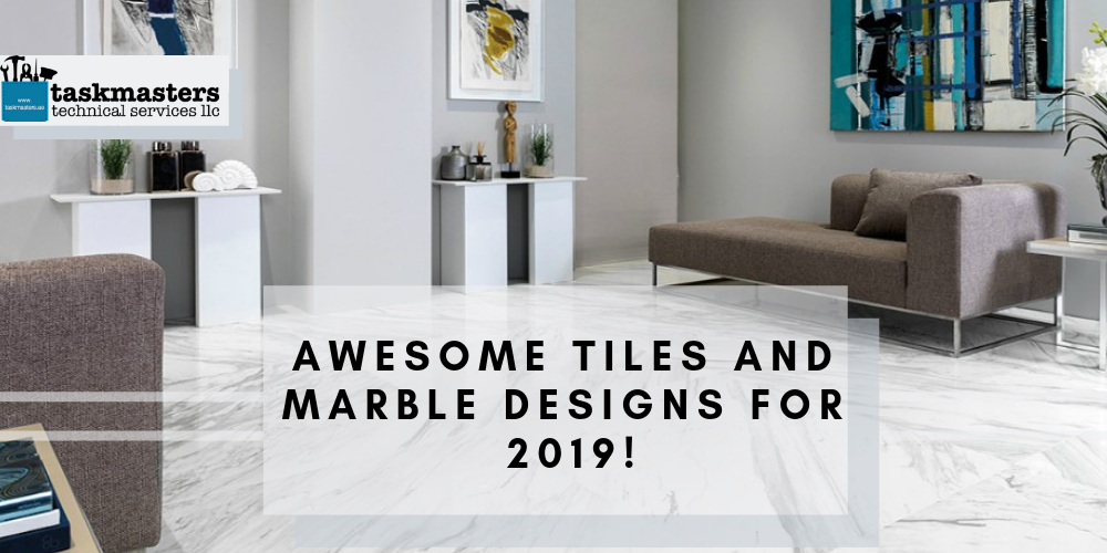 Awesome tiles and marble designs for 2019 - compiled by Taskmasters.ae